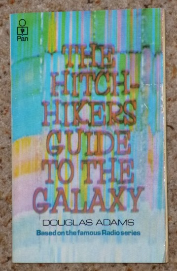 "My copy of ""The Hitchhikers Guide to the Galaxy"",  bought in about 1980."